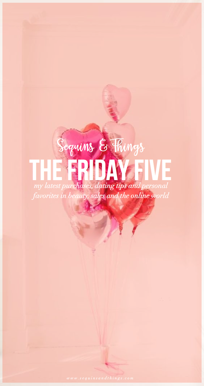 the friday five, beauty products, the best weekend sales, weekend sales, sale alert, home decor, dating tips, valentine's day, heart balloons, love,