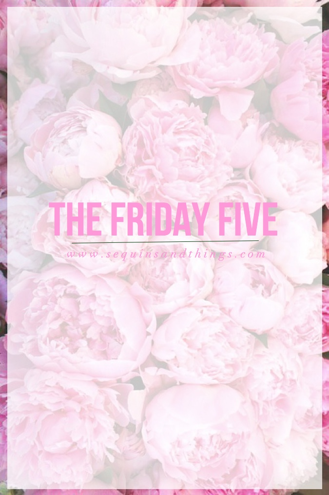 the friday five, sequins and things, friday five